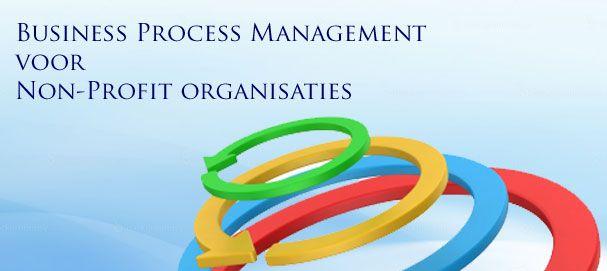 Business process management ofwel  BPM binnen een non-profit levert meer dan alleen geld op